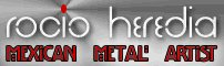 Roc�o Heredia Metal Artist of the Mexican Contemporary generation